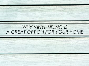 Why Vinyl Siding is a Great Option For Your Home